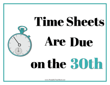 Timesheets Sign 30th
