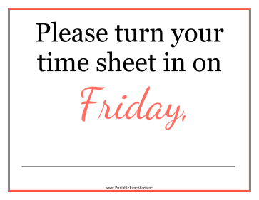 Timesheets Sign Friday