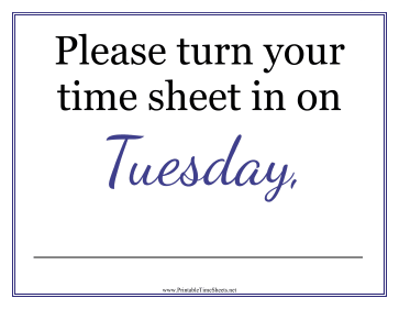 Timesheets Sign Tuesday