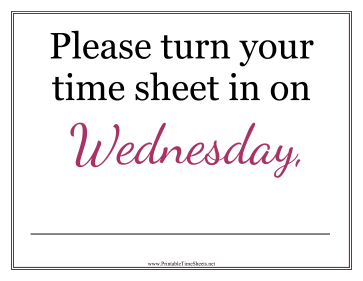 Timesheets Sign Wednesday